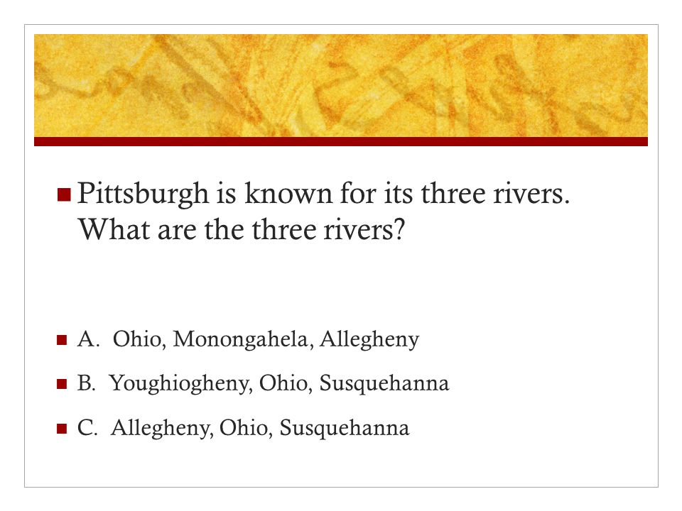 Pittsburgh is known for its three rivers. What are the three rivers.