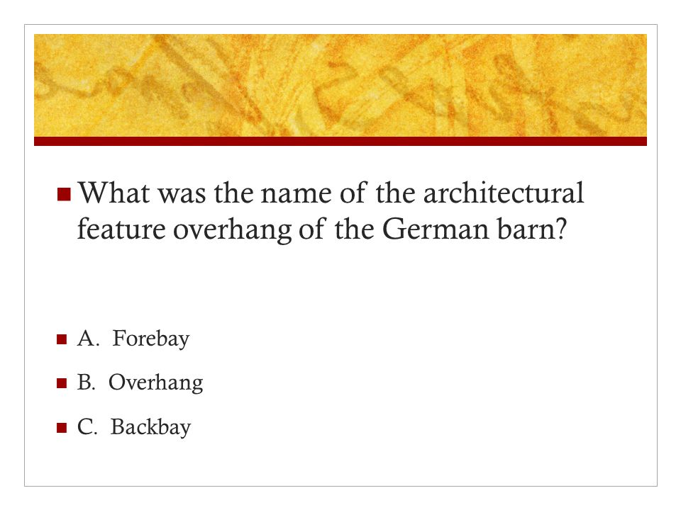 What was the name of the architectural feature overhang of the German barn.