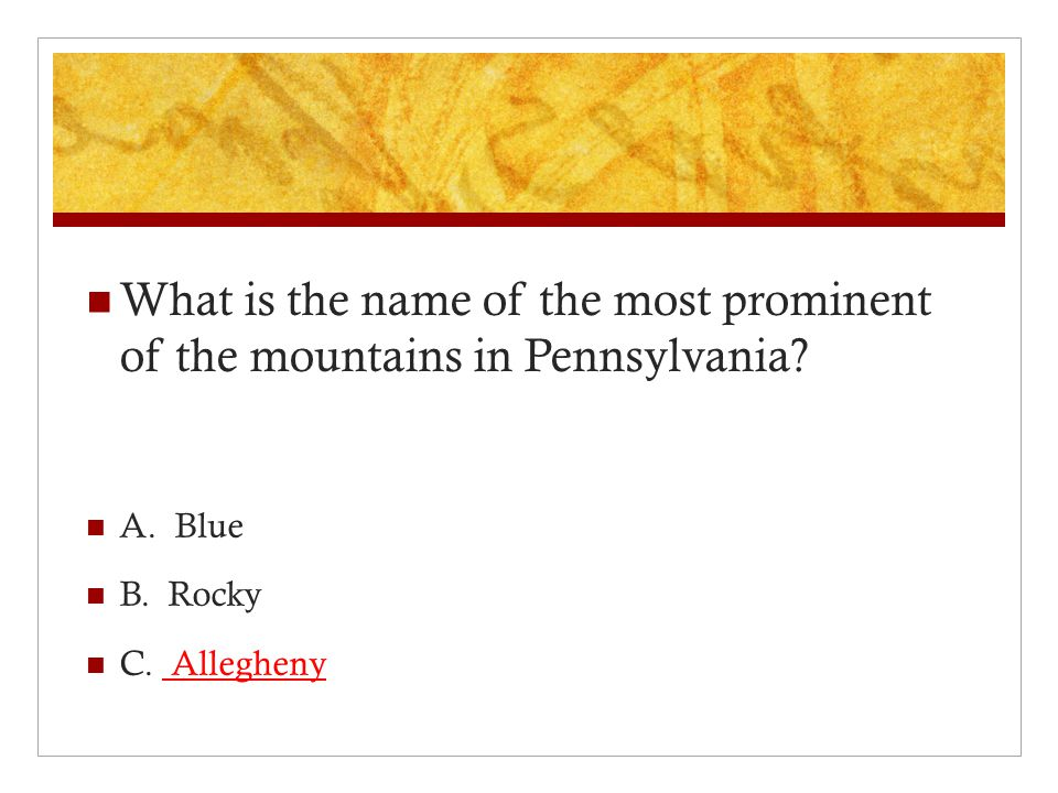 What is the name of the most prominent of the mountains in Pennsylvania.