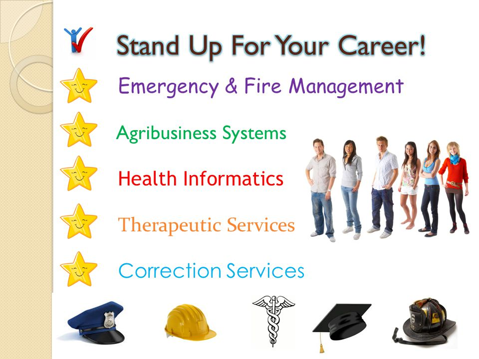 Emergency & Fire Management Agribusiness Systems Health Informatics Therapeutic Services Correction Services