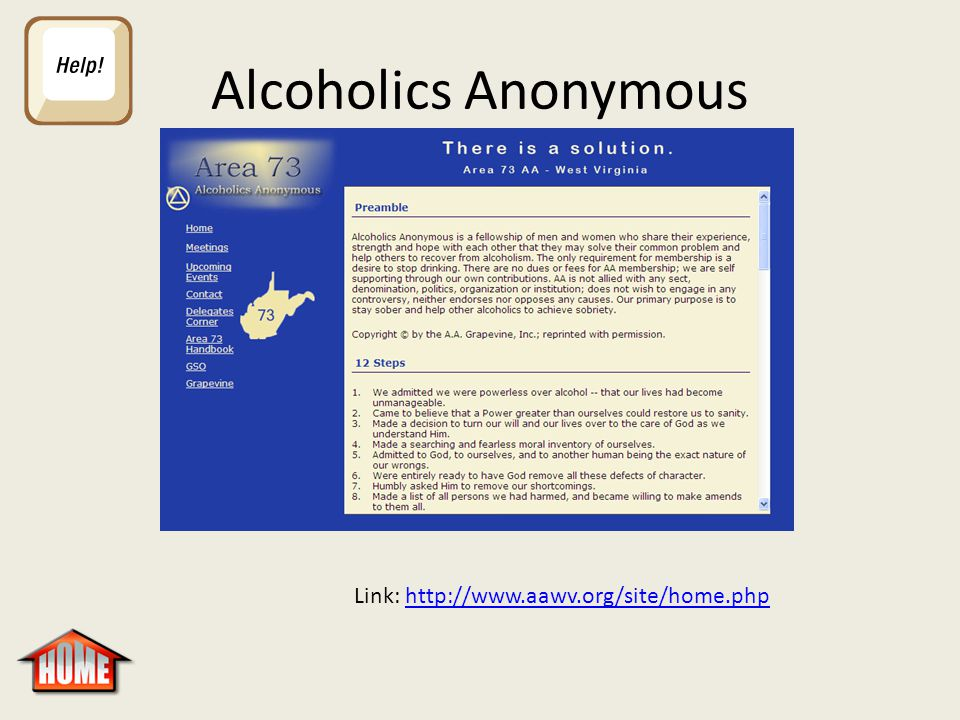 Alcoholics Anonymous Link: http://www.aawv.org/site/home.phphttp://www.aawv.org/site/home.php