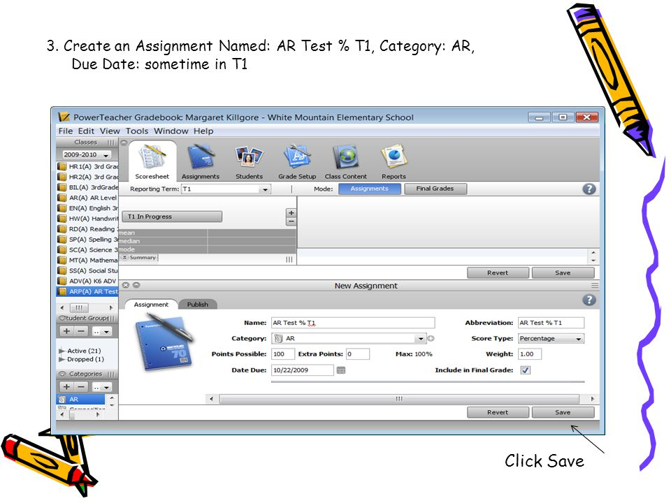 3. Create an Assignment Named: AR Test % T1, Category: AR, Due Date: sometime in T1 Click Save