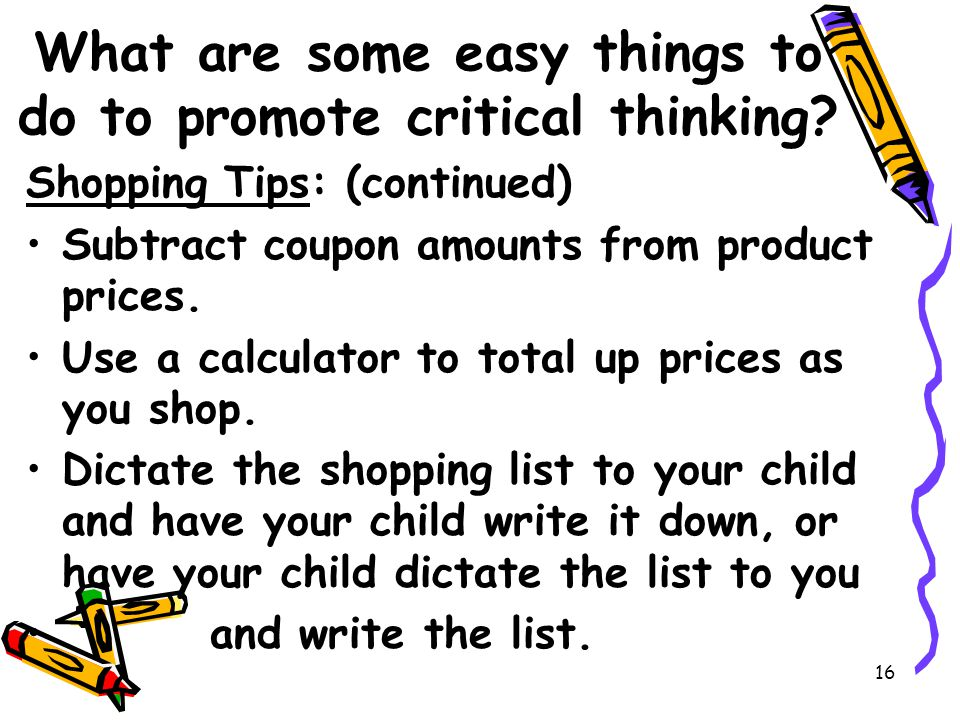 16 What are some easy things to do to promote critical thinking.