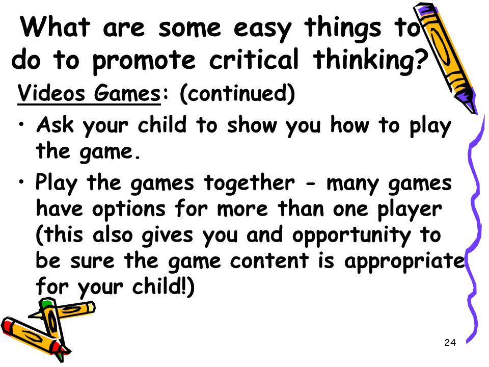 24 What are some easy things to do to promote critical thinking.
