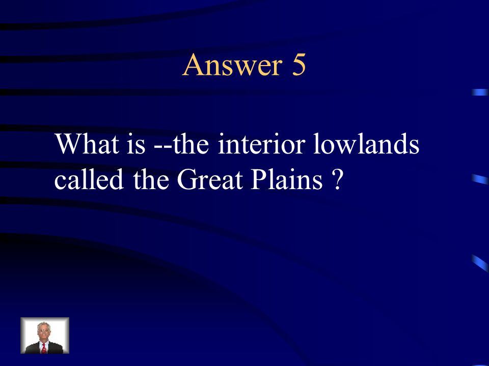Question 5 The Sioux Indians lived here.