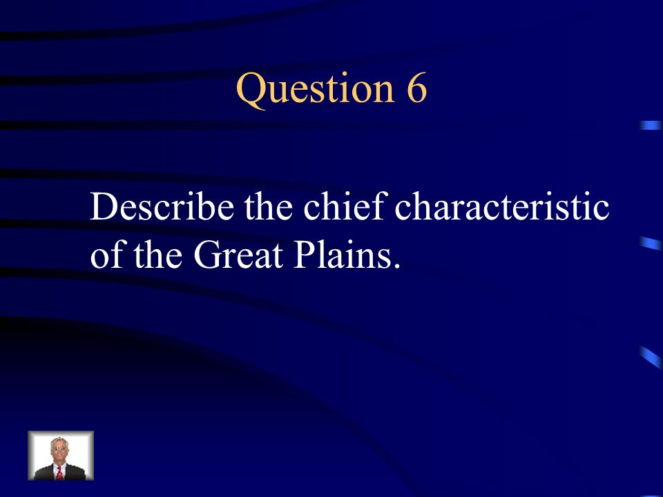 Answer 5 What is --the interior lowlands called the Great Plains