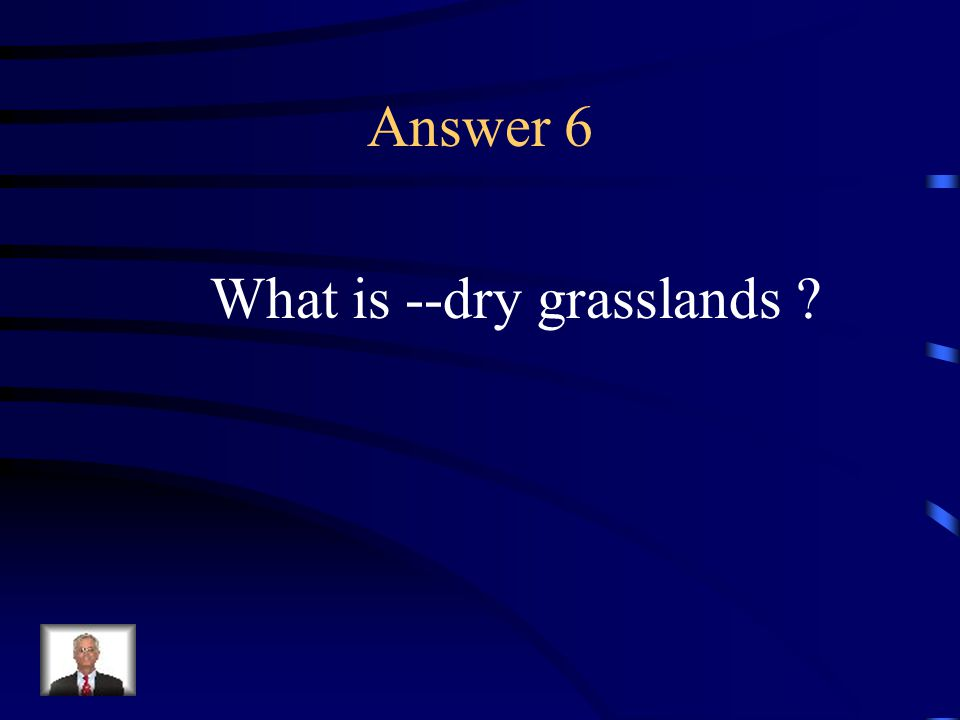 Question 6 Describe the chief characteristic of the Great Plains.