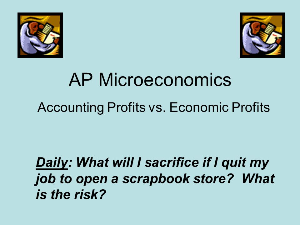 AP Microeconomics Accounting Profits vs.