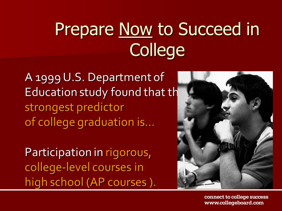 Prepare Now to Succeed in College A 1999 U.S.