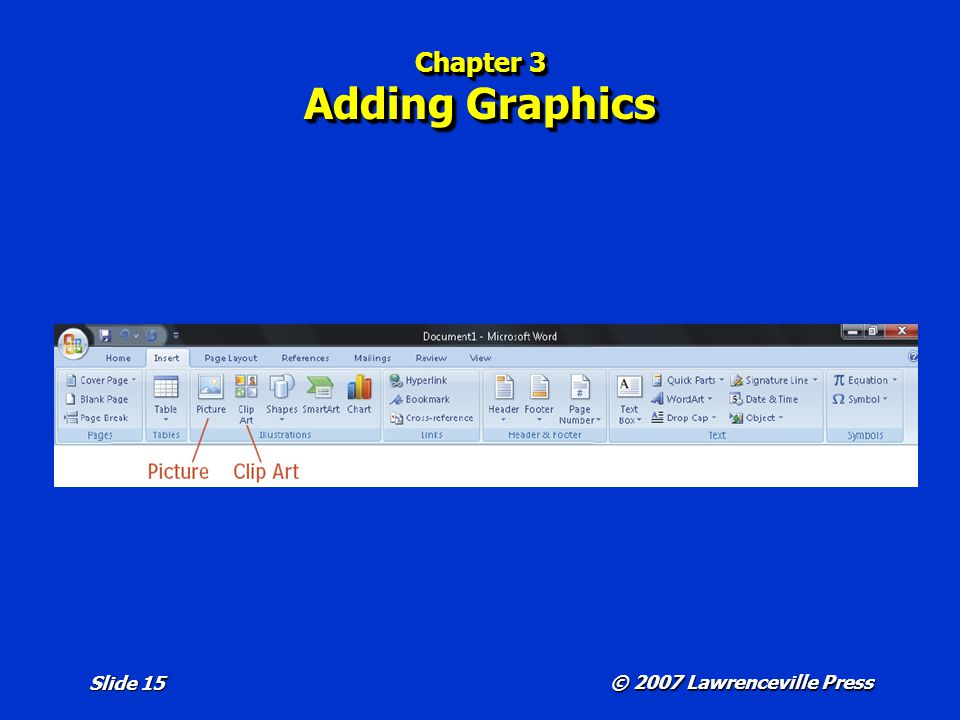 © 2007 Lawrenceville Press Slide 15 Chapter 3 Adding Graphics
