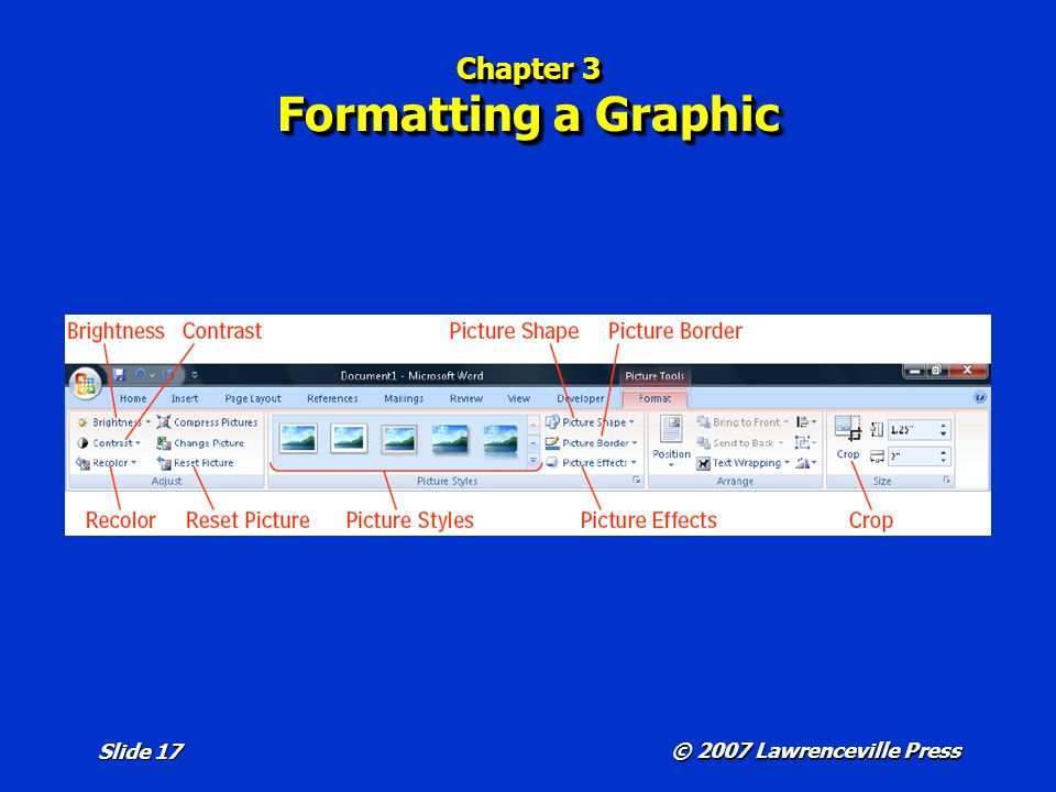 © 2007 Lawrenceville Press Slide 17 Chapter 3 Formatting a Graphic