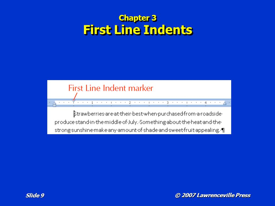 © 2007 Lawrenceville Press Slide 9 Chapter 3 First Line Indents