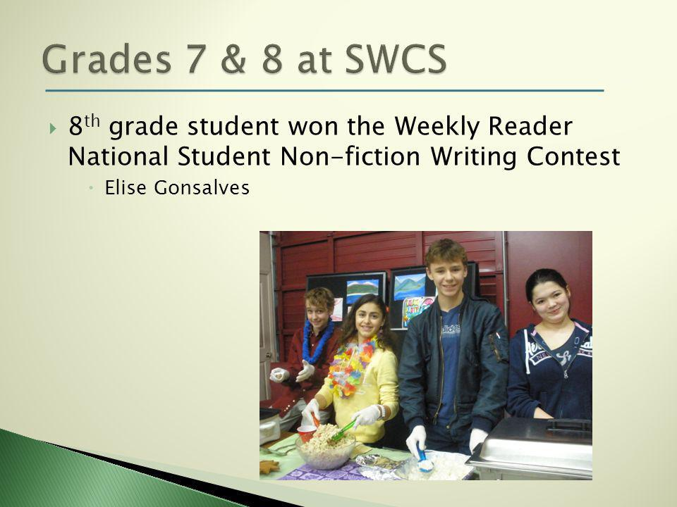  8 th grade student won the Weekly Reader National Student Non-fiction Writing Contest  Elise Gonsalves