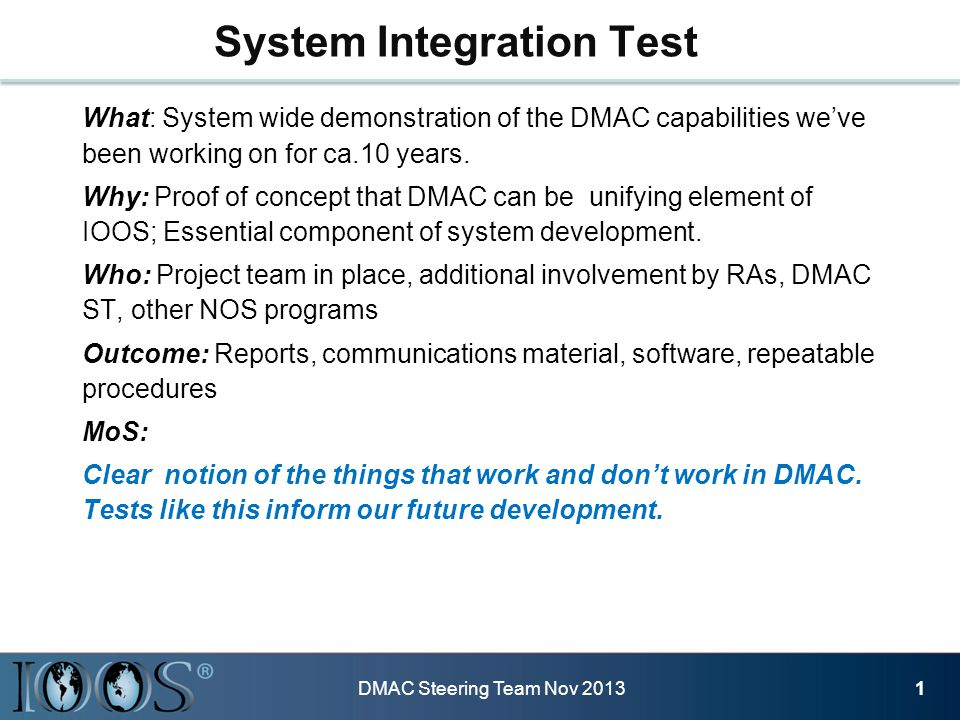 What: System wide demonstration of the DMAC capabilities we've been working on for ca.10 years.