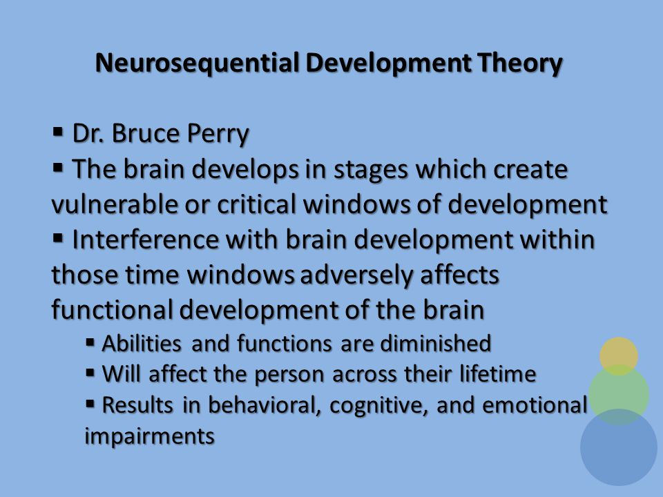 Neurosequential Development Theory  Dr.