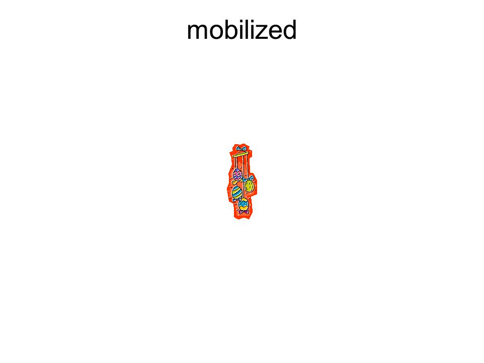 mobilized