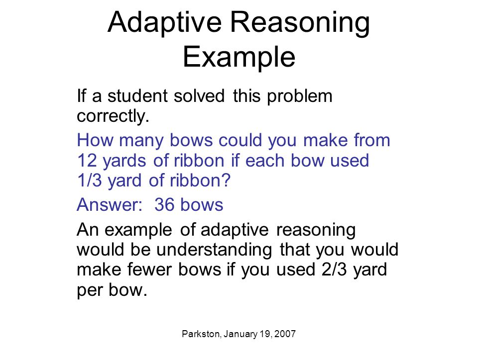 Parkston, January 19, 2007 Adaptive Reasoning Example If a student solved this problem correctly.