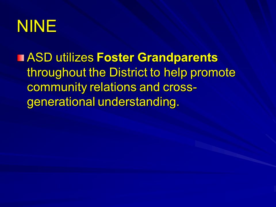 NINE ASD utilizes Foster Grandparents throughout the District to help promote community relations and cross- generational understanding.