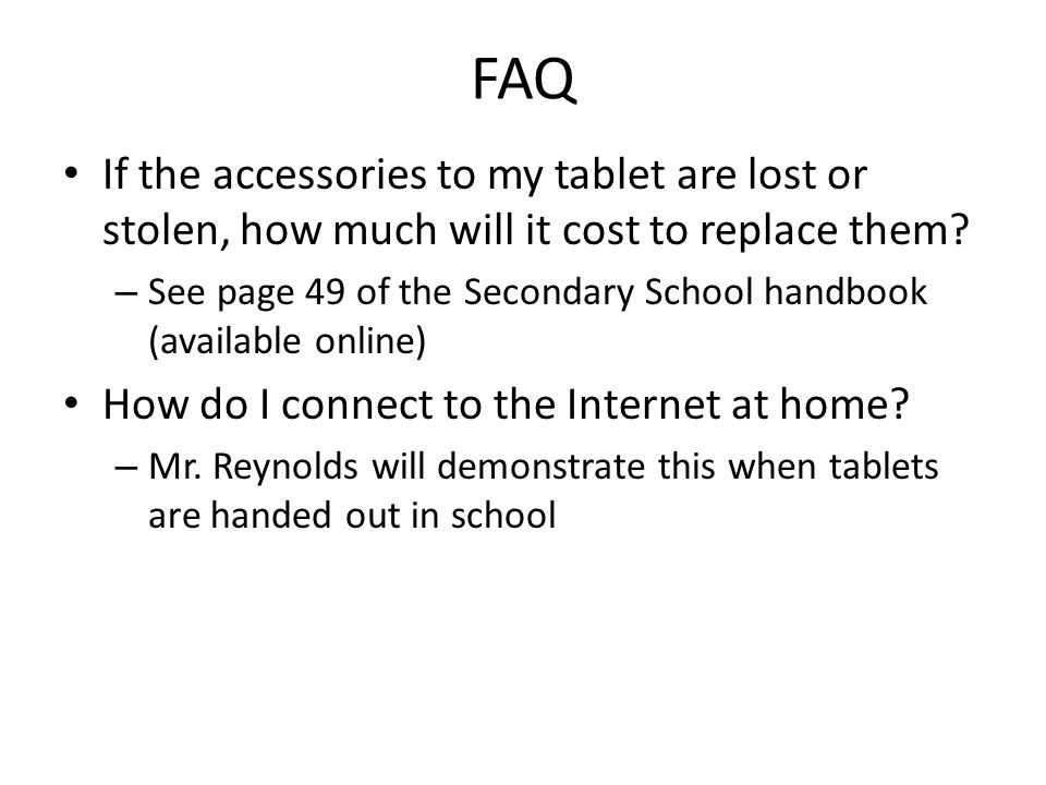 FAQ If the accessories to my tablet are lost or stolen, how much will it cost to replace them.