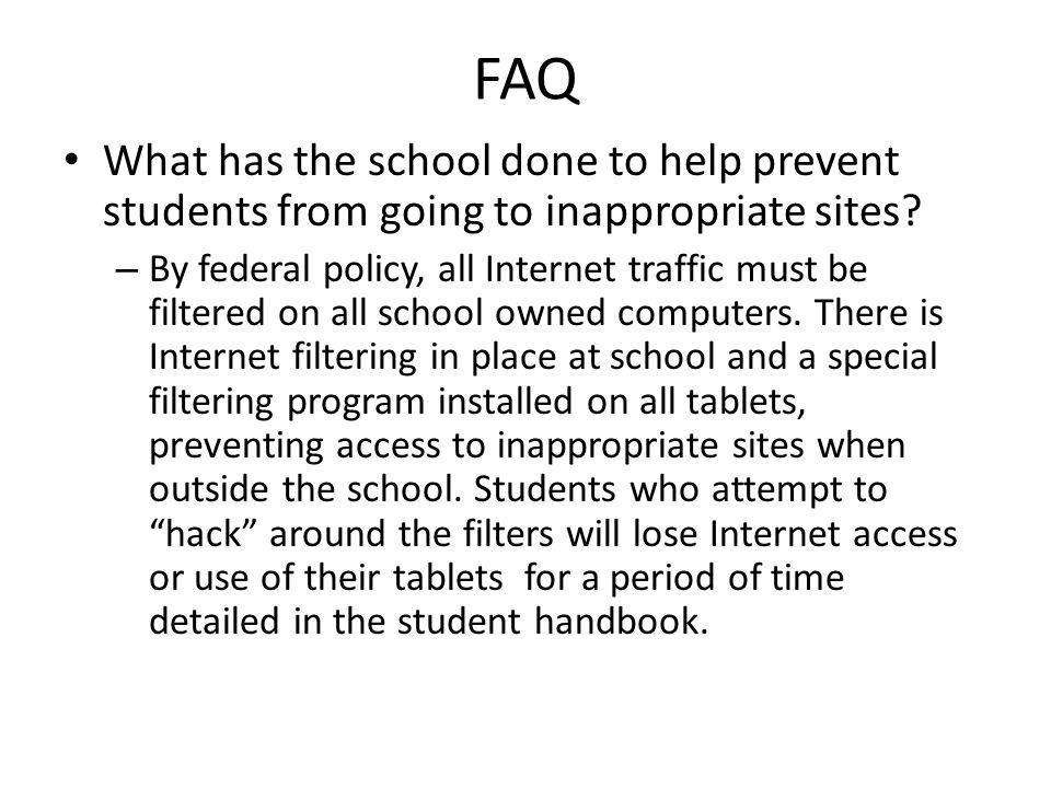 FAQ What has the school done to help prevent students from going to inappropriate sites.