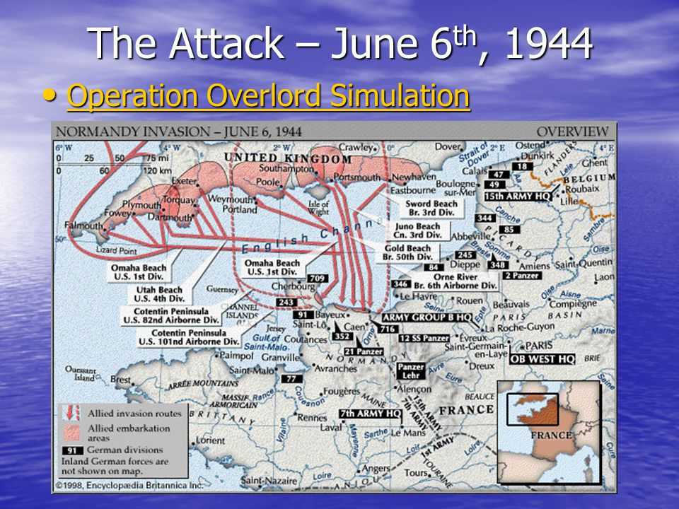The Attack – June 6 th, 1944 Operation Overlord Simulation Operation Overlord Simulation Operation Overlord Simulation Operation Overlord Simulation