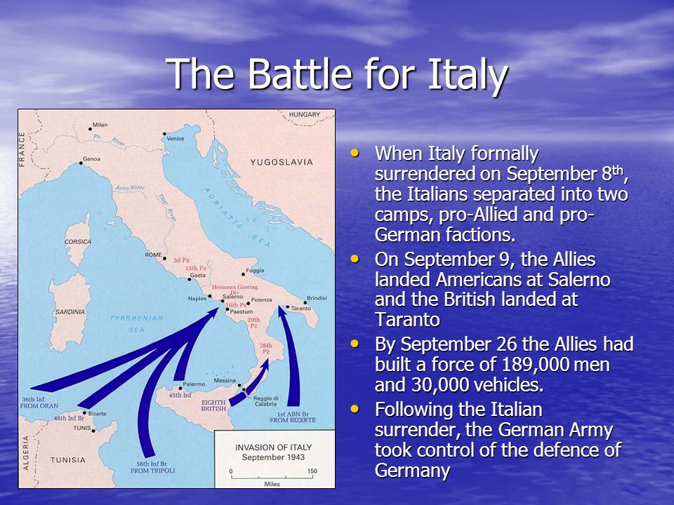 The Battle for Italy When Italy formally surrendered on September 8 th, the Italians separated into two camps, pro-Allied and pro- German factions.