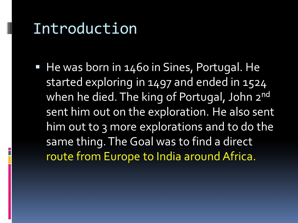Introduction  He was born in 1460 in Sines, Portugal.