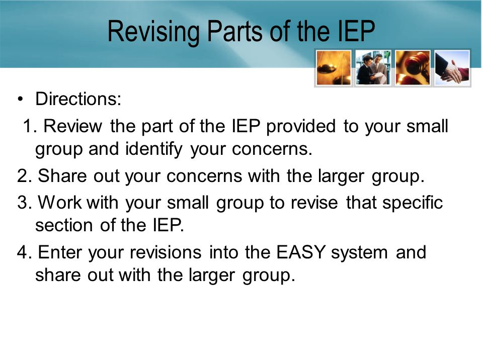 Revising Parts of the IEP Directions: 1.