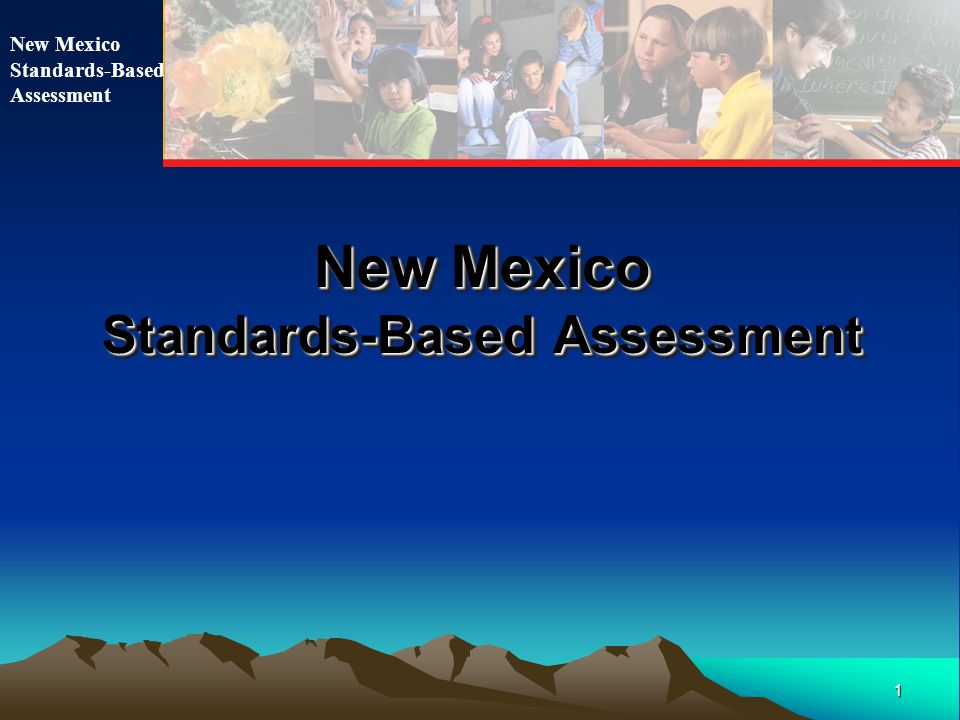 1 New Mexico Standards-Based Assessment New Mexico Standards-Based Assessment New Mexico Standards-Based Assessment
