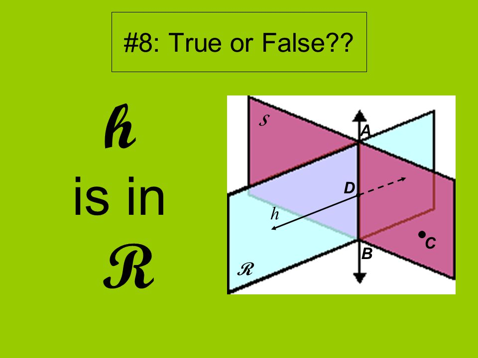 #8: True or False h is in R R S D A B h C