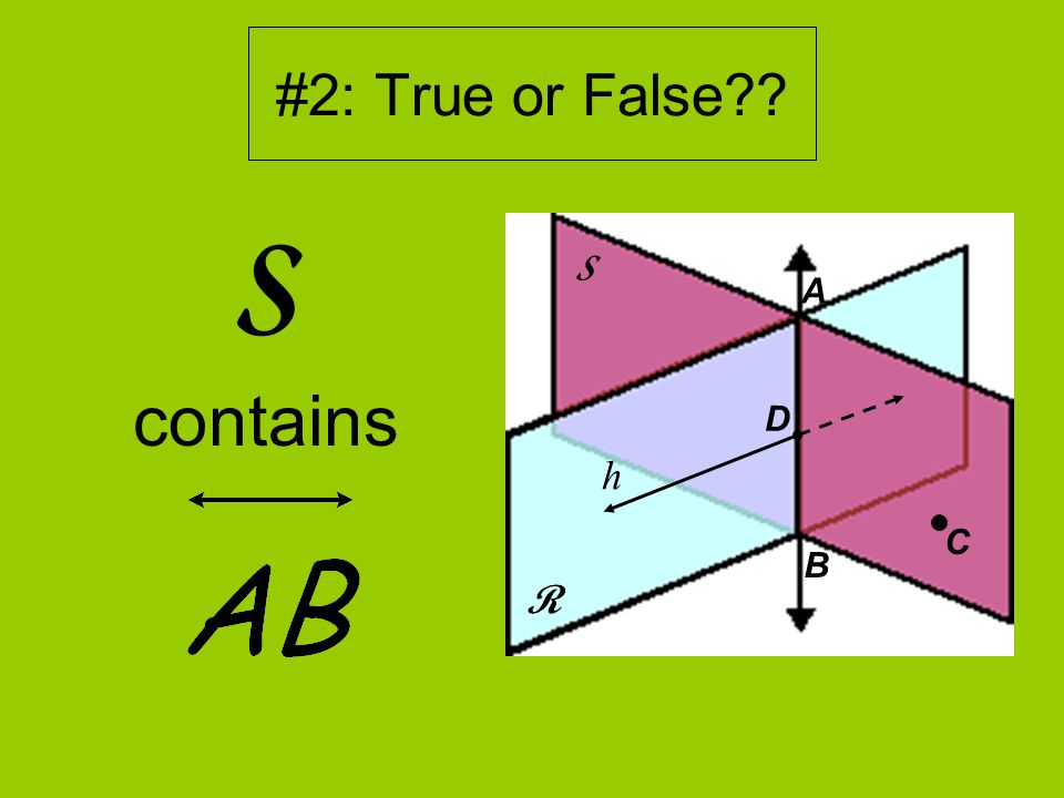 #2: True or False S contains R S D A B h C