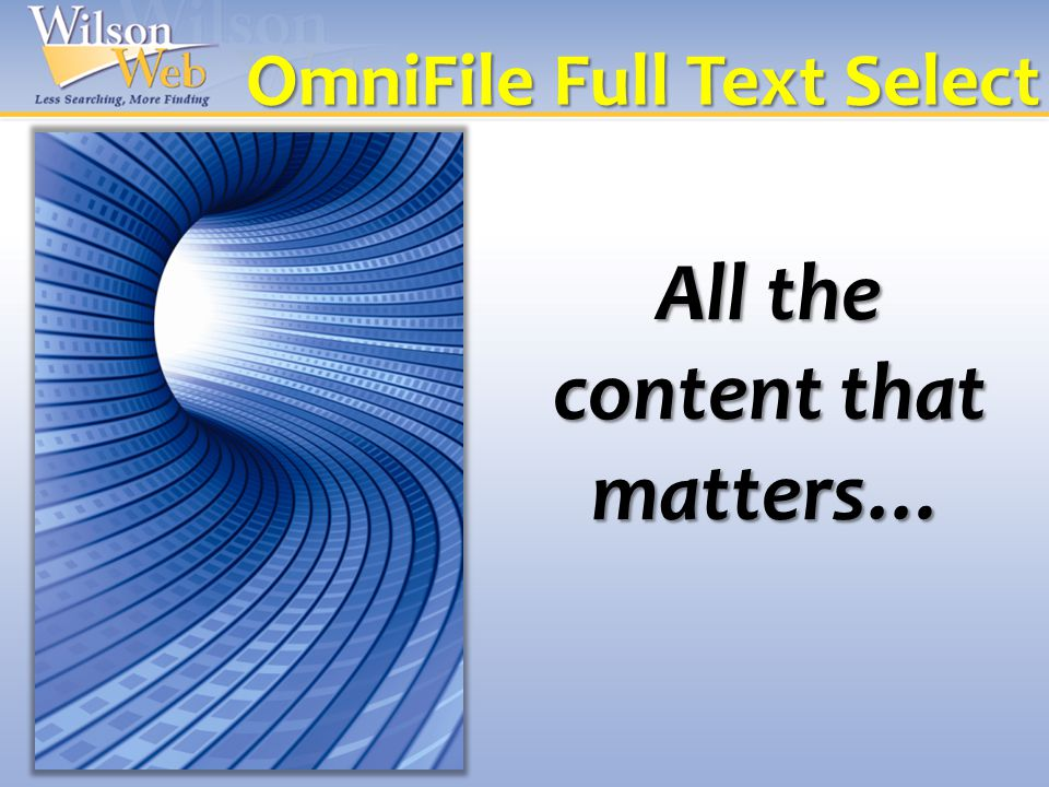 OmniFile Full Text Select All the content that matters…