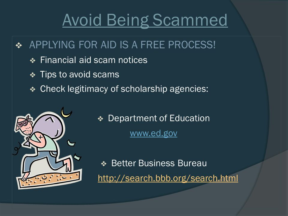 Avoid Being Scammed  APPLYING FOR AID IS A FREE PROCESS.