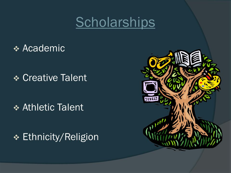 Scholarships  Academic  Creative Talent  Athletic Talent  Ethnicity/Religion