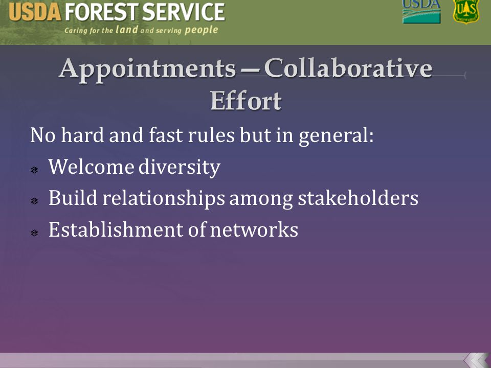 No hard and fast rules but in general:  Welcome diversity  Build relationships among stakeholders  Establishment of networks
