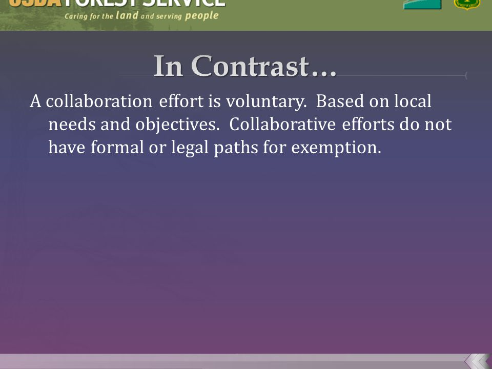A collaboration effort is voluntary. Based on local needs and objectives.