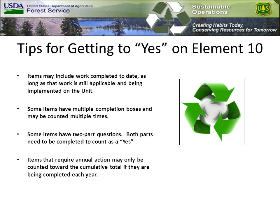 Tips for Getting to Yes on Element 10 Items may include work completed to date, as long as that work is still applicable and being implemented on the Unit.