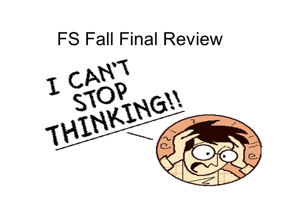 FS Fall Final Review
