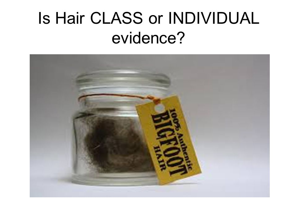 Is Hair CLASS or INDIVIDUAL evidence