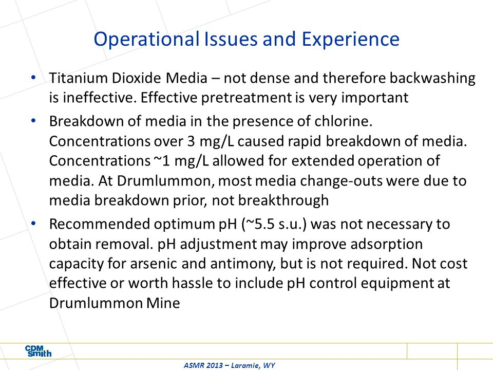 Operational Issues and Experience Titanium Dioxide Media – not dense and therefore backwashing is ineffective.