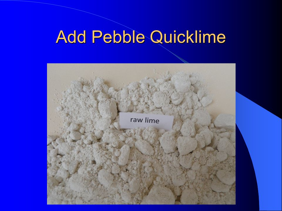 Add Pebble Quicklime
