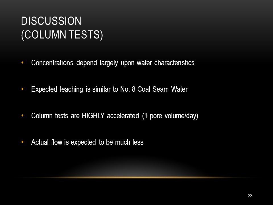 DISCUSSION (COLUMN TESTS) 22 Concentrations depend largely upon water characteristics Expected leaching is similar to No.