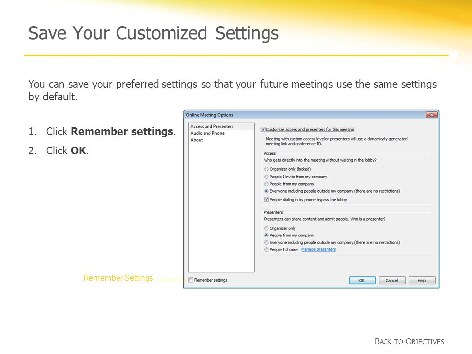 Save Your Customized Settings You can save your preferred settings so that your future meetings use the same settings by default.
