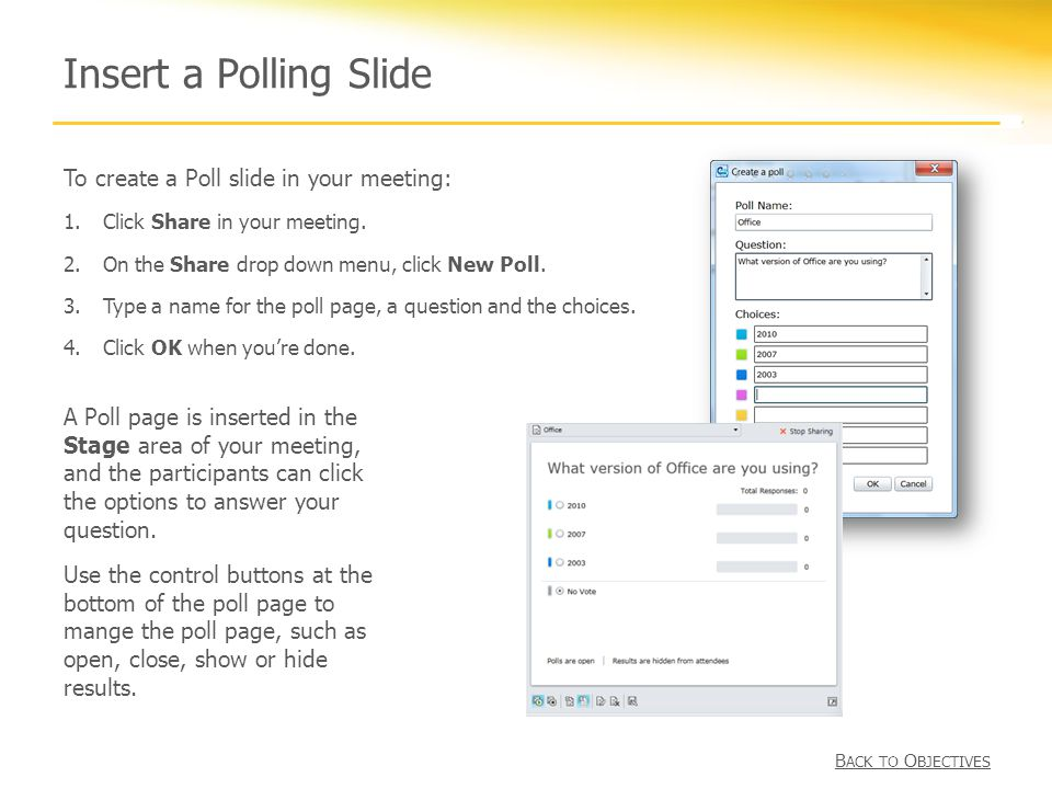 Insert a Polling Slide To create a Poll slide in your meeting: 1.Click Share in your meeting.