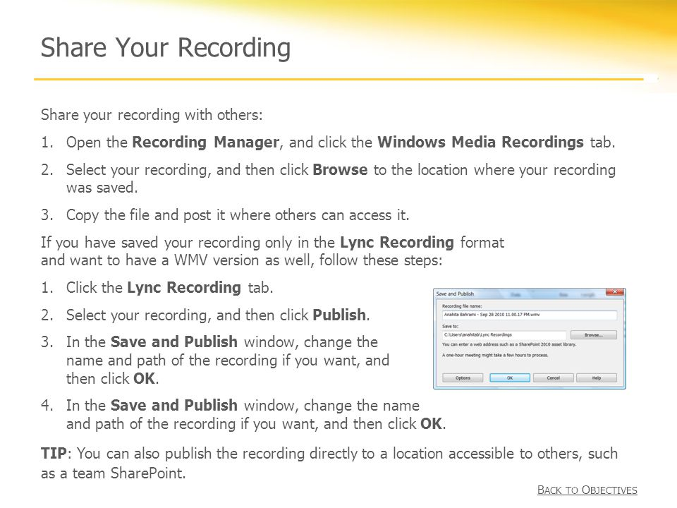 Share Your Recording Share your recording with others: 1.Open the Recording Manager, and click the Windows Media Recordings tab.
