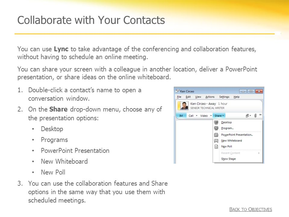 Collaborate with Your Contacts 1.Double-click a contact's name to open a conversation window.