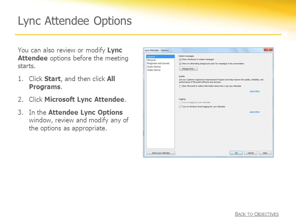 Lync Attendee Options You can also review or modify Lync Attendee options before the meeting starts.