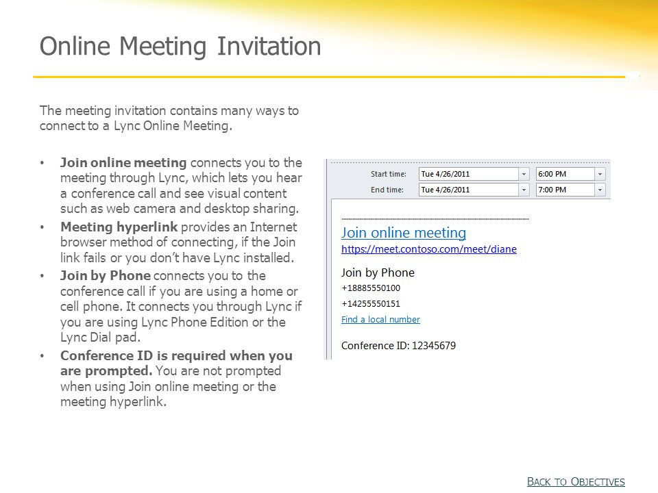 Online Meeting Invitation The meeting invitation contains many ways to connect to a Lync Online Meeting.