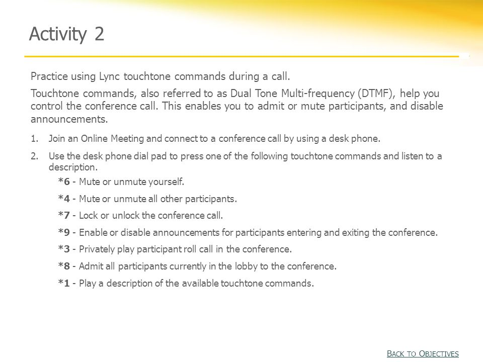 Activity 2 Practice using Lync touchtone commands during a call.