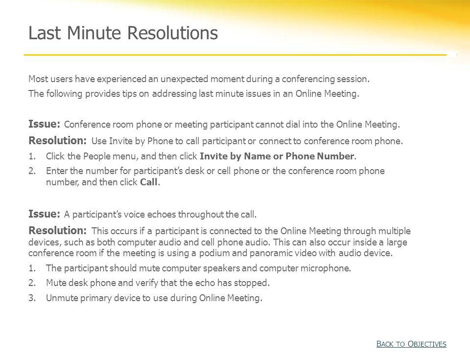 Last Minute Resolutions Most users have experienced an unexpected moment during a conferencing session.